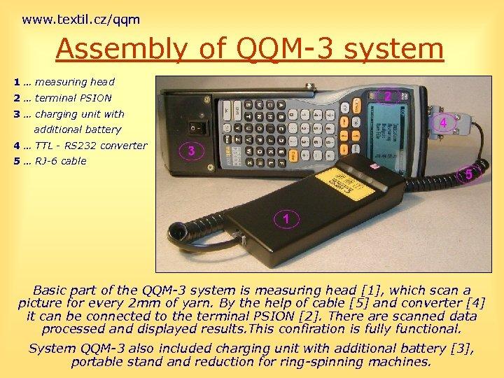 www. textil. cz/qqm Assembly of QQM-3 system 1 … measuring head 2 … terminal