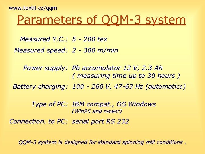 www. textil. cz/qqm Parameters of QQM-3 system Measured Y. C. : 5 - 200