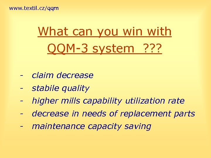 www. textil. cz/qqm What can you win with QQM-3 system ? ? ? -