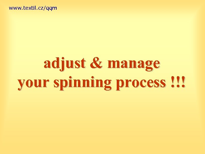 www. textil. cz/qqm adjust & manage your spinning process !!!