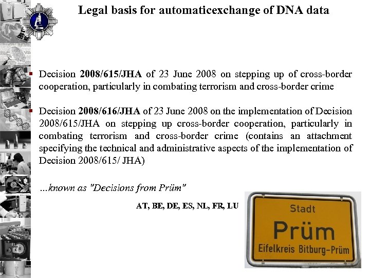 Legal basis for automaticexchange of DNA data § Decision 2008/615/JHA of 23 June 2008