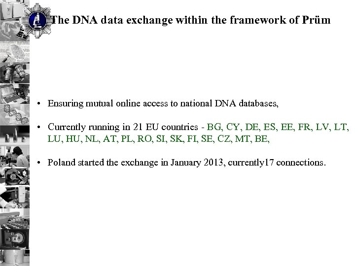 The DNA data exchange within the framework of Prüm • Ensuring mutual online access