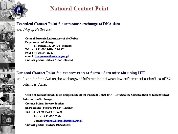 National Contact Point Technical Contact Point for automatic exchange of DNA data art. 145