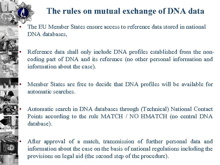 The rules on mutual exchange of DNA data • The EU Member States ensure