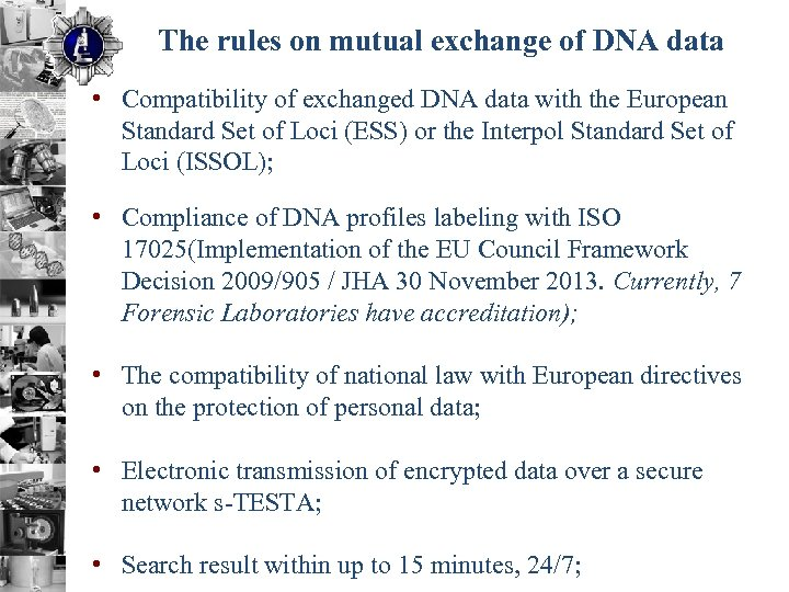 The rules on mutual exchange of DNA data • Compatibility of exchanged DNA data