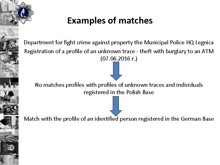 Examples of matches Department for fight crime against property the Municipal Police HQ Legnica