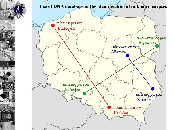Use of DNA database in the identification of unknown corpses missing person -Białogard unknown