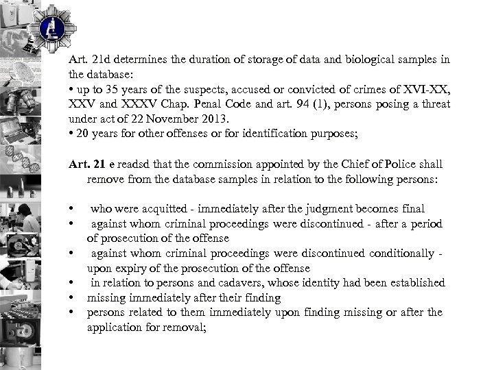 Art. 21 d determines the duration of storage of data and biological samples in