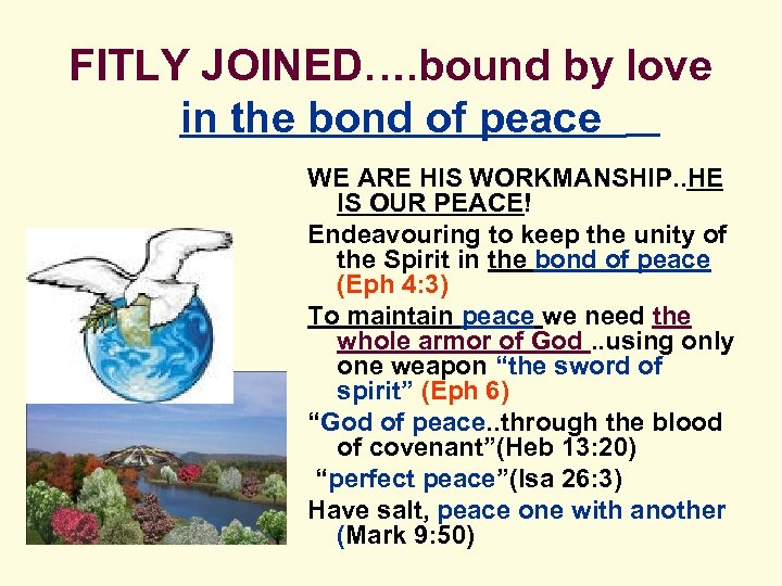 FITLY JOINED…. bound by love in the bond of peace WE ARE HIS WORKMANSHIP.