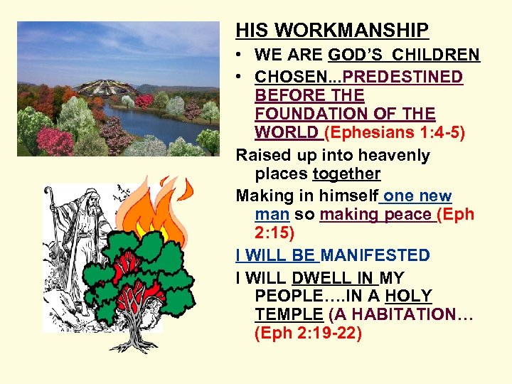 HIS WORKMANSHIP • WE ARE GOD'S CHILDREN • CHOSEN. . . PREDESTINED BEFORE THE