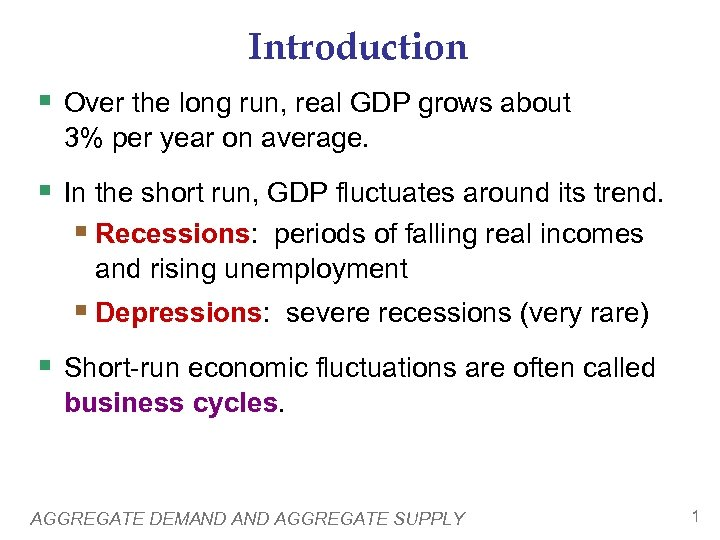 Introduction § Over the long run, real GDP grows about 3% per year on