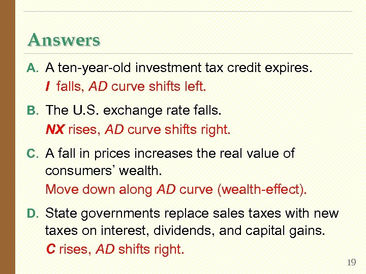 Answers A. A ten-year-old investment tax credit expires. I falls, AD curve shifts left.