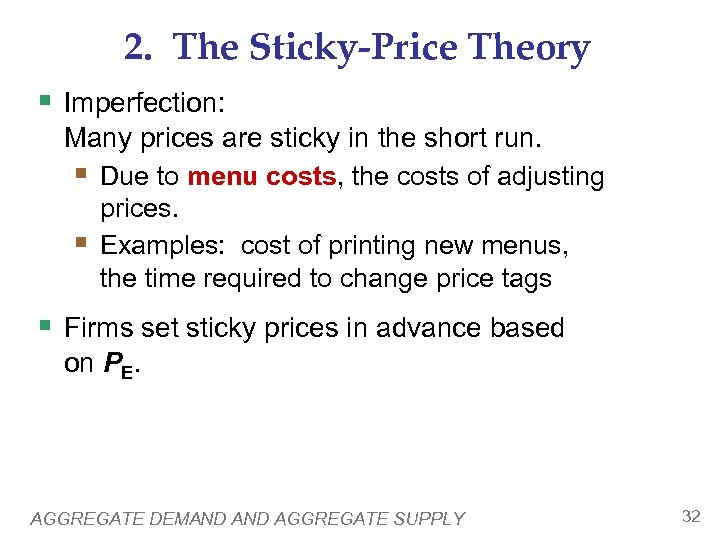 2. The Sticky-Price Theory § Imperfection: Many prices are sticky in the short run.