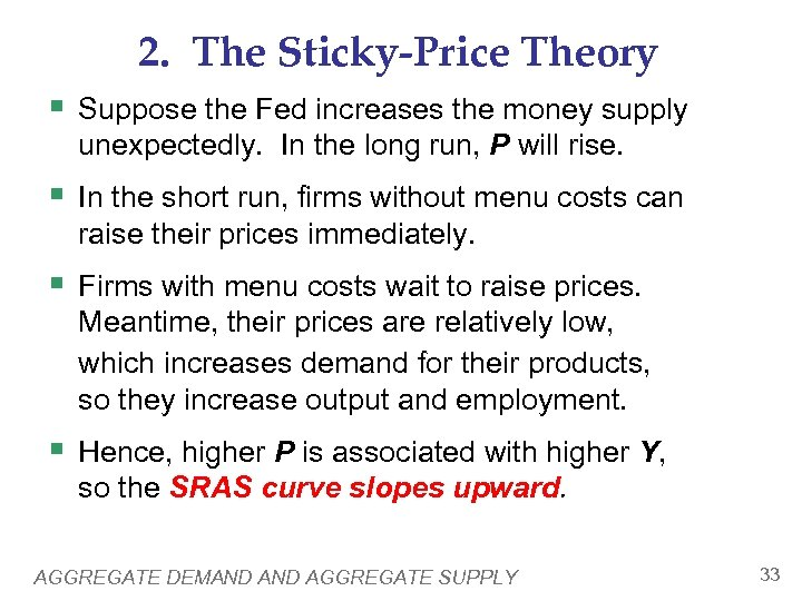 2. The Sticky-Price Theory § Suppose the Fed increases the money supply unexpectedly. In