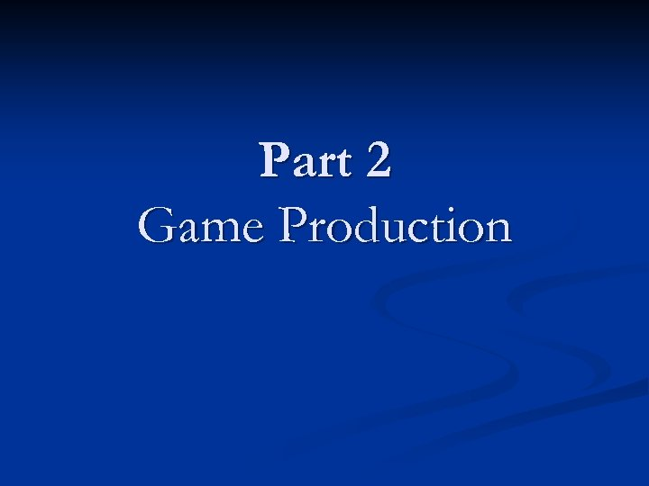 Part 2 Game Production