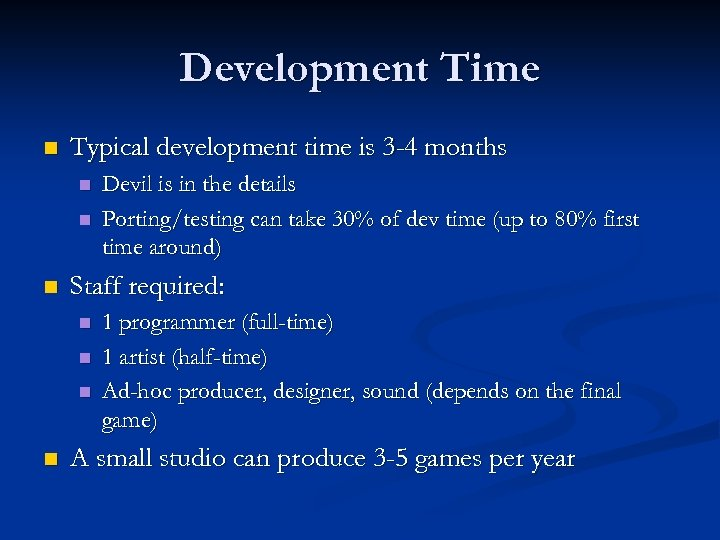 Development Time n Typical development time is 3 -4 months n n n Staff