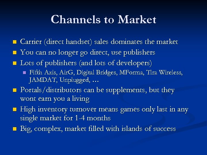 Channels to Market n n n Carrier (direct handset) sales dominates the market You