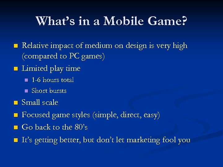 What's in a Mobile Game? n n Relative impact of medium on design is