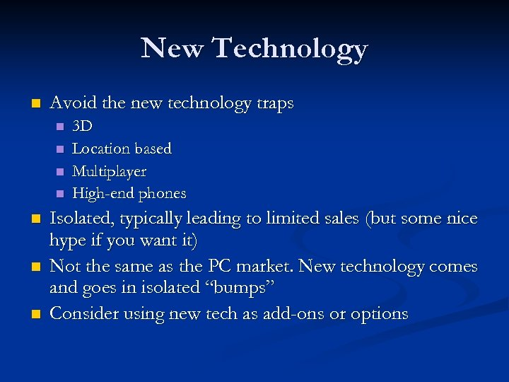 New Technology n Avoid the new technology traps n n n n 3 D