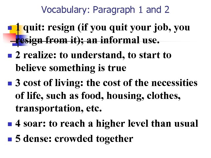 Vocabulary: Paragraph 1 and 2 1 quit: resign (if you quit your job, you