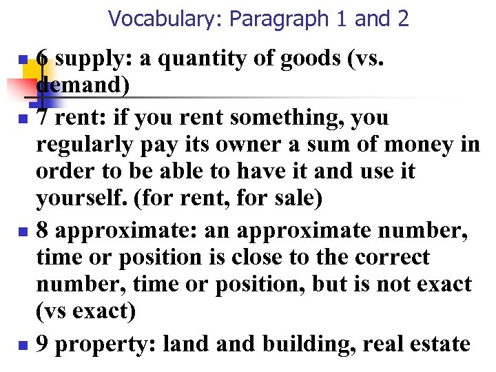 Vocabulary: Paragraph 1 and 2 6 supply: a quantity of goods (vs. demand) n