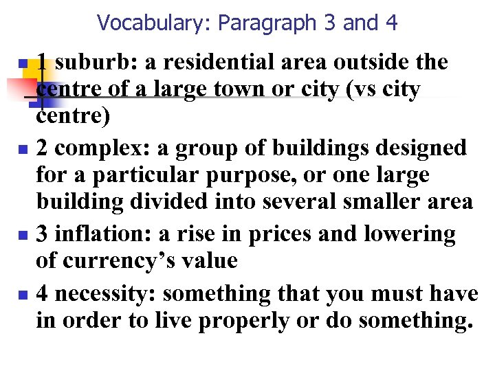Vocabulary: Paragraph 3 and 4 1 suburb: a residential area outside the centre of