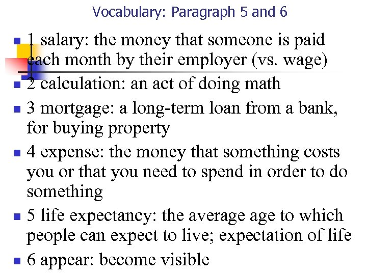 Vocabulary: Paragraph 5 and 6 1 salary: the money that someone is paid each