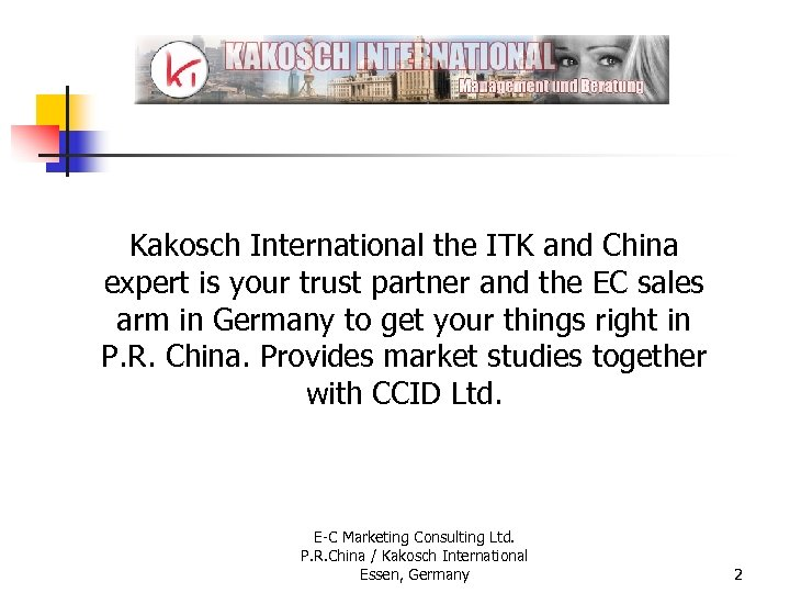 Kakosch International the ITK and China expert is your trust partner and the EC
