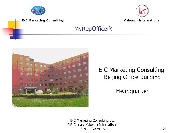 E-C Marketing Consulting My. Rep. Office® Kakosch International E-C Marketing Consulting Beijing Office Building