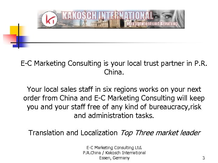 E-C Marketing Consulting is your local trust partner in P. R. China. Your local