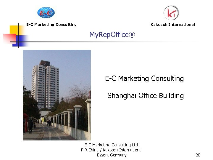 E-C Marketing Consulting My. Rep. Office® Kakosch International E-C Marketing Consulting Shanghai Office Building