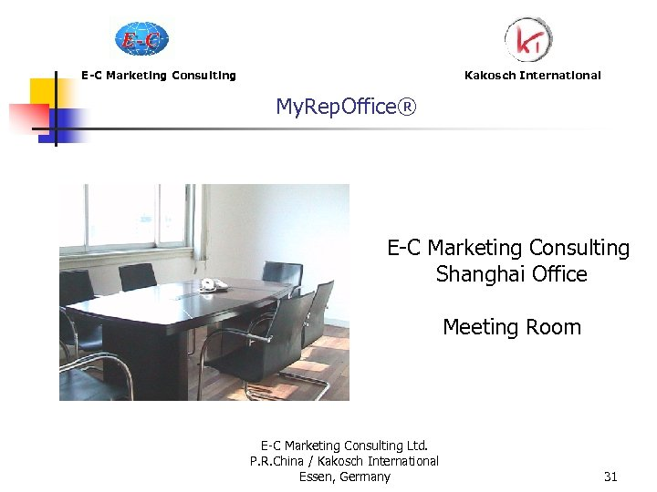 E-C Marketing Consulting My. Rep. Office® Kakosch International E-C Marketing Consulting Shanghai Office Meeting