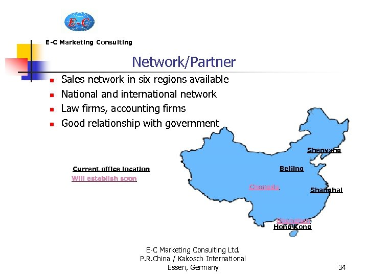 E-C Marketing Consulting Network/Partner n n Sales network in six regions available National and