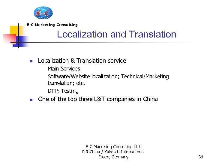 E-C Marketing Consulting Localization and Translation n Localization & Translation service Main Services Software/Website