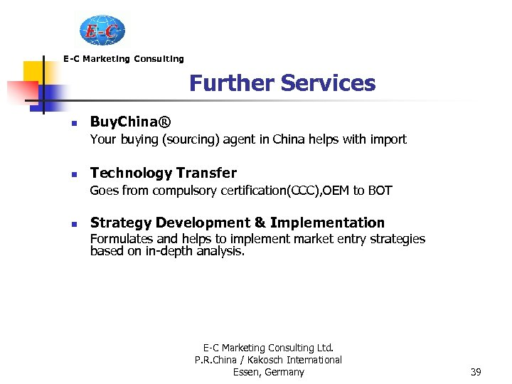 E-C Marketing Consulting Further Services n Buy. China® Your buying (sourcing) agent in China