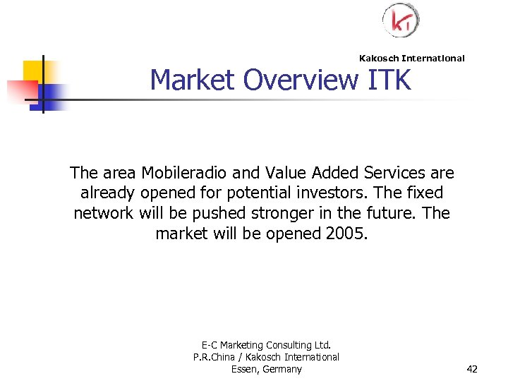 Kakosch International Market Overview ITK The area Mobileradio and Value Added Services are already