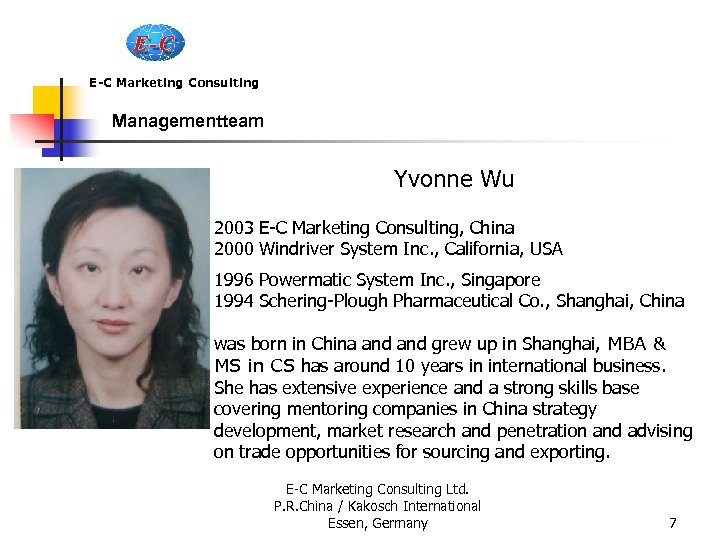 E-C Marketing Consulting Managementteam Yvonne Wu 2003 E-C Marketing Consulting, China 2000 Windriver System