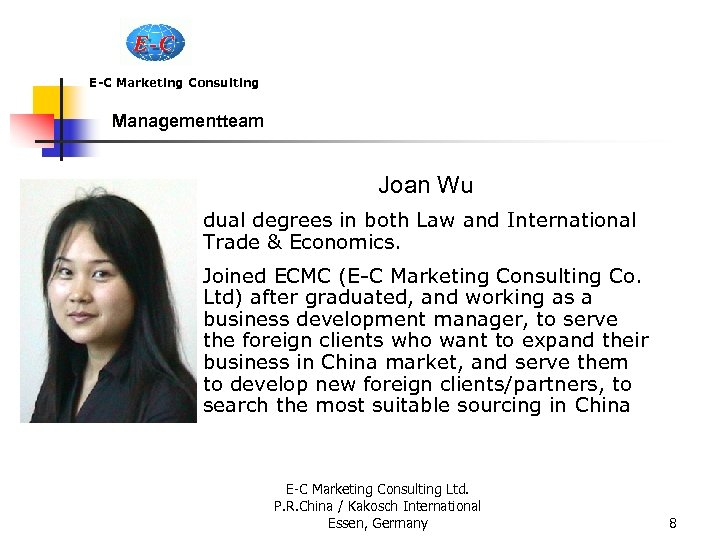 E-C Marketing Consulting Managementteam Joan Wu dual degrees in both Law and International Trade
