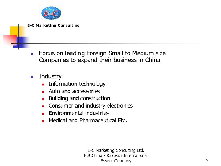 E-C Marketing Consulting n n Focus on leading Foreign Small to Medium size Companies