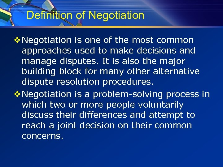 Definition of Negotiation v Negotiation is one of the most common approaches used to