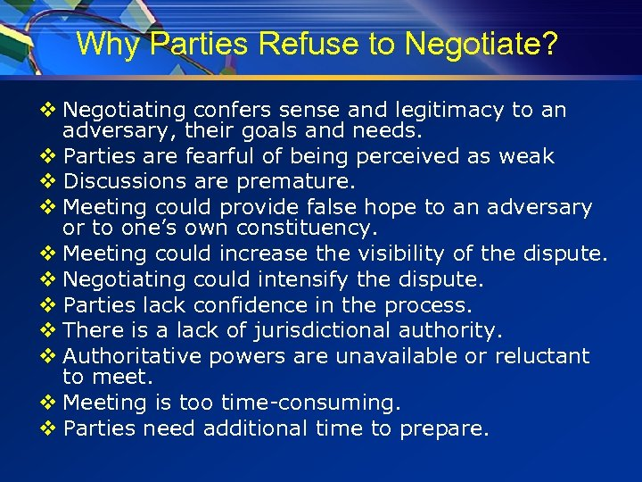 Why Parties Refuse to Negotiate? v Negotiating confers sense and legitimacy to an adversary,