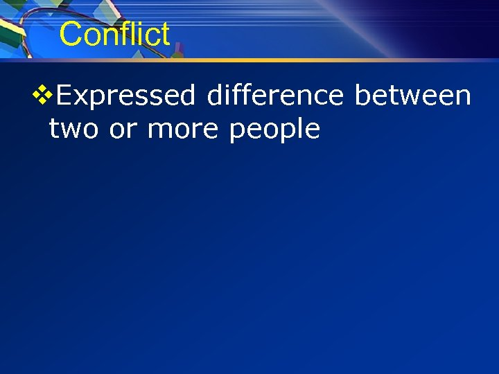Conflict v. Expressed difference between two or more people
