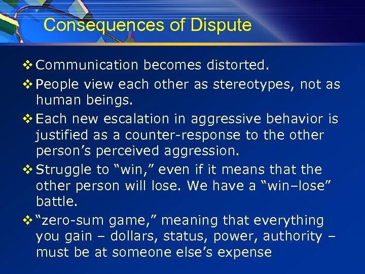 Consequences of Dispute v Communication becomes distorted. v People view each other as stereotypes,
