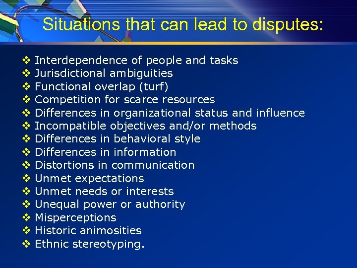 Situations that can lead to disputes: v v v v Interdependence of people and
