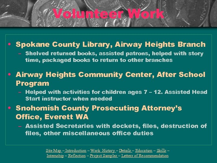 Volunteer Work • Spokane County Library, Airway Heights Branch – Shelved returned books, assisted