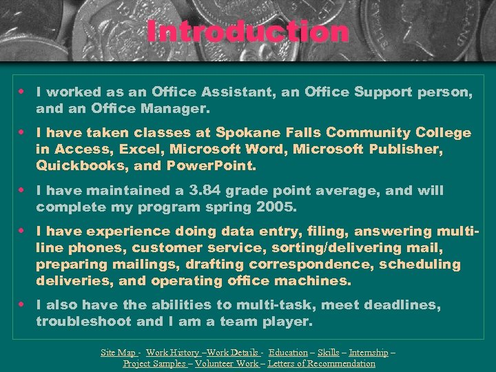 Introduction • I worked as an Office Assistant, an Office Support person, and an
