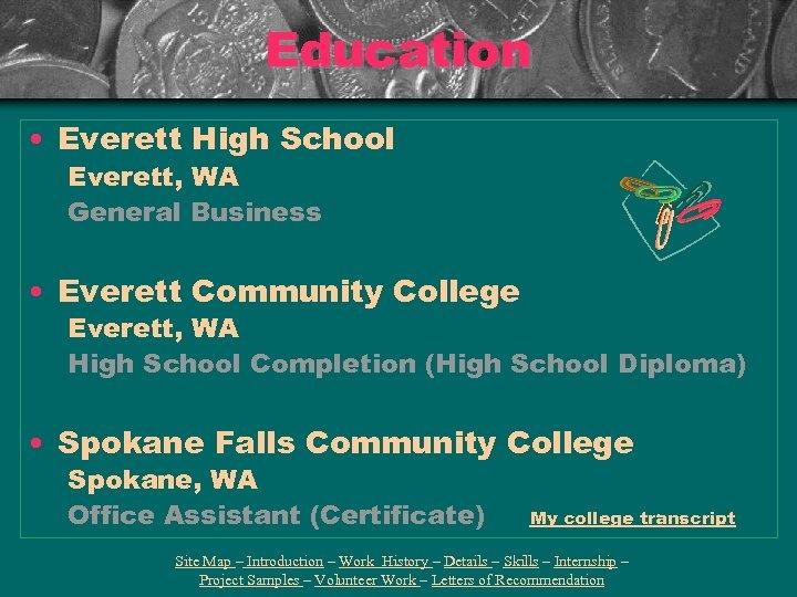 Education • Everett High School Everett, WA General Business • Everett Community College Everett,