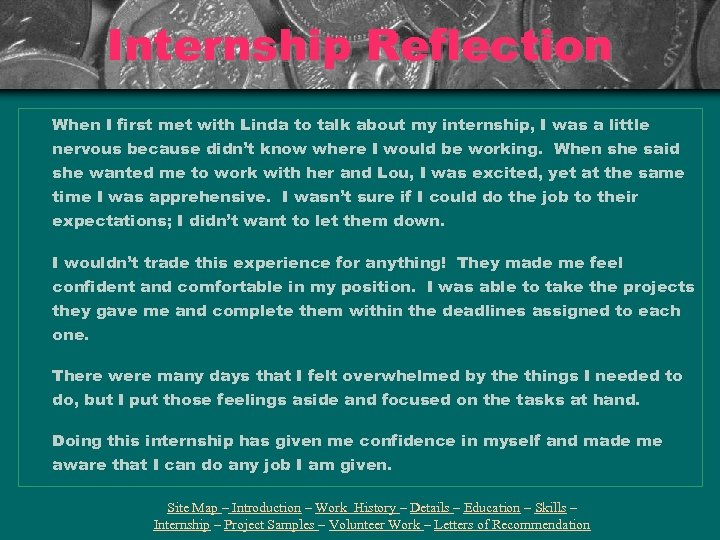 Internship Reflection When I first met with Linda to talk about my internship, I