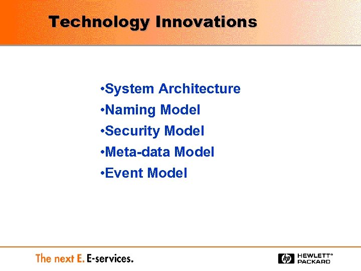 Technology Innovations • System Architecture • Naming Model • Security Model • Meta-data Model