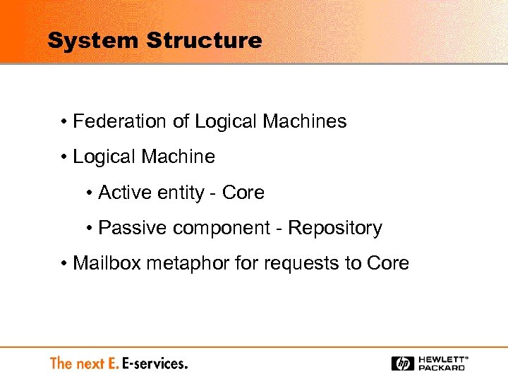 System Structure • Federation of Logical Machines • Logical Machine • Active entity -